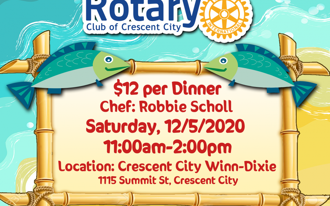 Rotary Club of Crescent City Dollars for Scholars Fish Fry Fundraiser 2020
